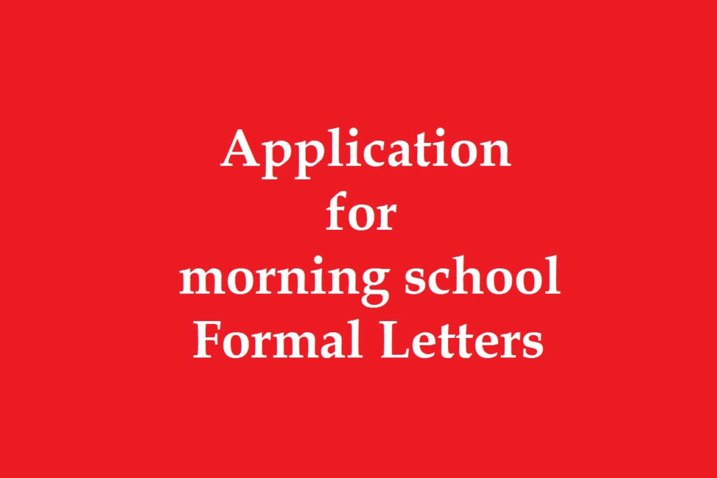 Application for Morning School for class six