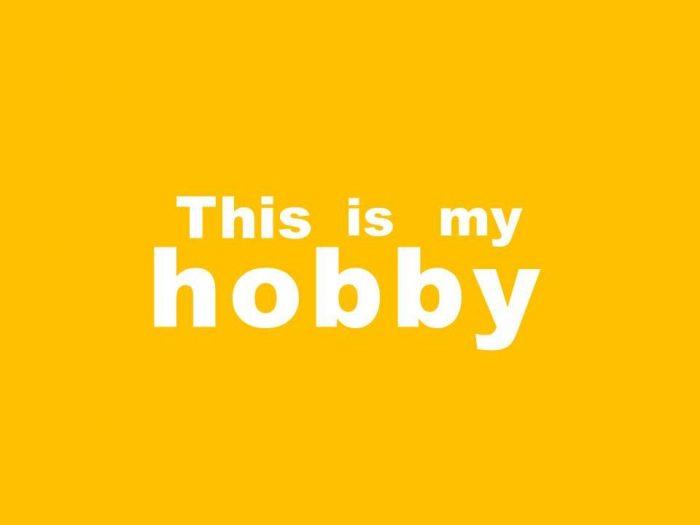 MY FAVOURITE HOBBY